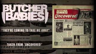 BUTCHER BABIES - They're Coming To Take Me Away (Album Track)