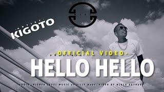 KIGOTO - HELLO HELLO (OFFICIAL VIDEO)