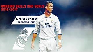 Cristiano Ronaldo- Amazing Skills and Goals (2016-2017)