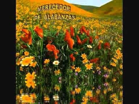 MERECEDOR DE ALABANZAS MUSICA CRISTIANA EVANGELICA