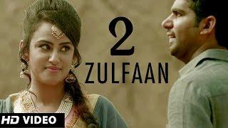 2 Zulfaan - Ali Rajpura | TigerStyle | New Punjabi Songs 2014 | Official HD Video