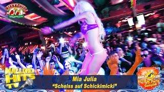 Mia Julia - Scheiss auf Schickimicki - Ballermann Hits