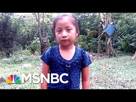 Xxx Mp4 7 Year Old Migrant Girl Dies In Border Patrol Custody The Last Word MSNBC 3gp Sex