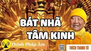 HT. Thích Thanh Từ - Giải Thích Tường Tận Cắt Nghĩa Kinh Bát Nhã Tâm Kinh