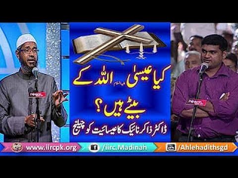 Is Jesus The Son Of God ?? Dr Zakir Naik challenge To Christianity Must Watch & Share 2016