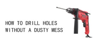 A simple hack for drilling without making a mess