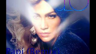 Jennifer Lopez - Papi (Remix) (Feat. Pitbull)