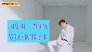 Imagine: NCT Taeyong as your boyfriend