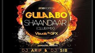 Gulaabo   Shaandaar   Club Mix   DJ ARIF & SIB   Remix   Alia Bhatt & Shahid Kapoor   Vishal Dadlani