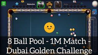 8 Ball Pool - 1M Match - Dubai Golden Challenge