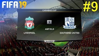 FIFA 19 - Liverpool Career Mode #9: vs. Southend United (Carabao Cup)