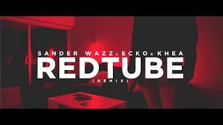 RedTube Remix - Sander Wazz X ECKO X Khea [Video⚡️Official]