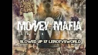 In Love Wit Dem Dollas - money mafia - slowed up by leroyvsworld