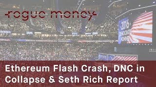 Rogue Mornings - Ethereum Flash Crash, DNC In Collapse & Independent Seth RIch Report (06/22/2017)