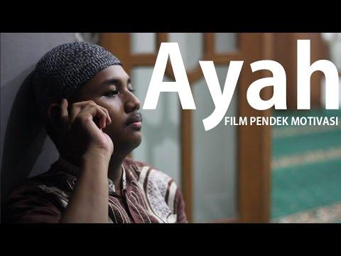 AYAH - FILM PENDEK MOTIVASI