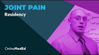 Intern Content: Joint Pain - OnlineMedEd