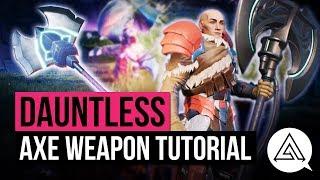 Dauntless | Axe Weapon Tutorial