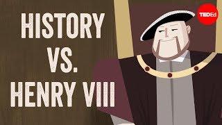 History vs. Henry VIII - Mark Robinson and Alex Gendler