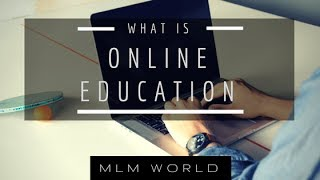 What is Online Education - Let