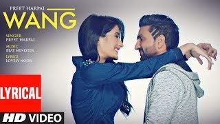 WANG Preet Harpal Lyrical Video Song | Punjabi Songs 2017 | T-Series Apna Punjab