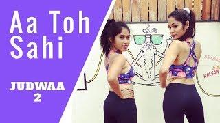 Aa Toh Sahi | Judwaa 2 | Bollywood Dance Cover | LiveToDance with Sonali