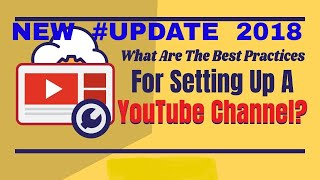 BEST SeTTinGs For YOUTUBE ChaneL || Latest Update 2018