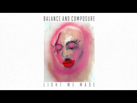 Balance and Composure - Light We Made (Full Album Stream)
