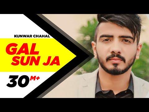 Gal Sun Ja  (Full Song) - Kanwar Chahal | Latest Punjabi Songs 2016 | Speed Records