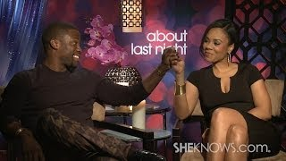Kevin Hart and Regina Hall Talk About Last Night - Celebrity Interview
