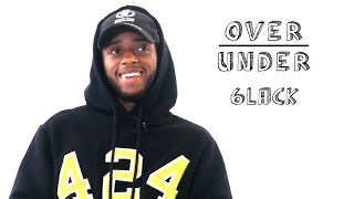 6LACK Rates Crocs, Psychics, and Cotton Candy Burritos | Over/Under