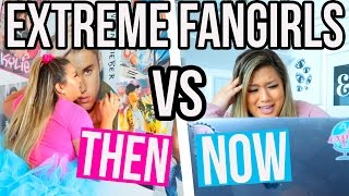 THEN VS NOW: CRAZY EXTREME FANGIRLS!!