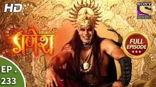 Vighnaharta Ganesh - Ep 233 - Full Episode - 12th July, 2018