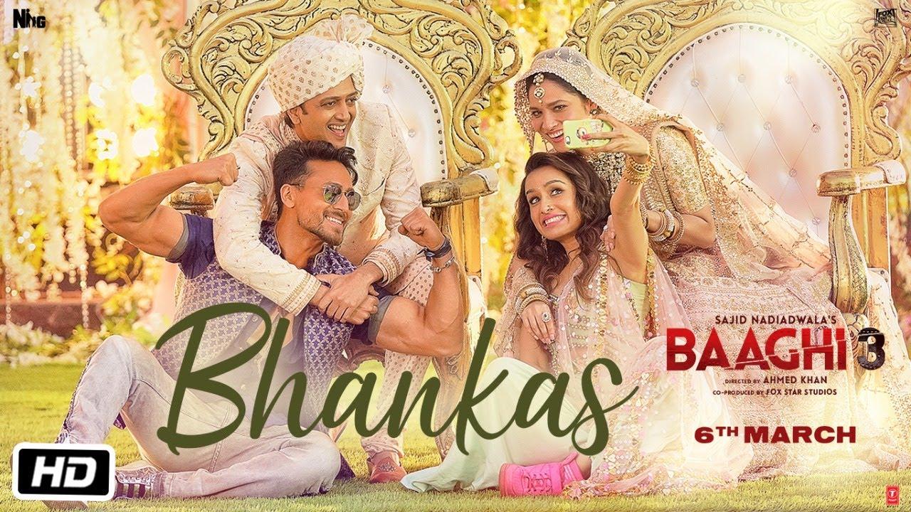 Baaghi 3: BHANKAS   Tiger S, Shraddha K   Bappi Lahiri,Dev Negi,Jonita Gandhi   Tanishk Bagchi