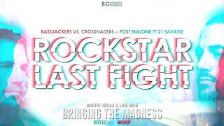 Bassjackers & Crossnaders vs Post Malone - Last Fight vs Rockstar (Dimitri Vegas & Like Mike Mashup)
