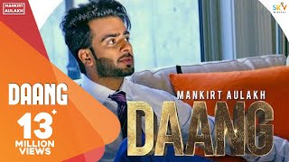 Mankirt Aulakh - DAANG (Official Song) MixSingh & Deep Kahlon | Latest Songs 2017 | GME.DIGITAL