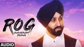 Sukshinder Shinda: Rog (Full Audio Song) Manjit Pandori | Latest Punjabi Songs 2018