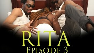 RITA-EPISODE 3 (PART 2)
