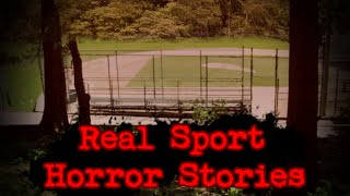 3 REAL Creepy Horror Stories Based on Sports