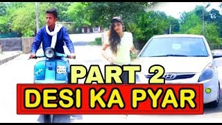 DESI DESI NA BOLYA KAR CHORI RE || DESI KA PYAR || PART 2 || WE R FUNKERS || DESI VIDEO ||  VINES