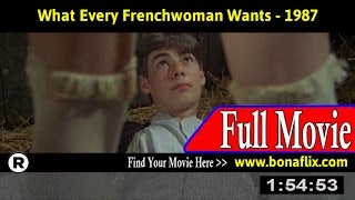 Watch: What Every Frenchwoman Wants (1987) Full Movie Online