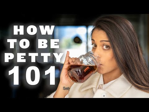 Xxx Mp4 How To Be Petty 101 3gp Sex