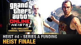 GTA Online Heist #4 - Series A Funding - Heist Finale (Elite Challenge & Criminal Mastermind)