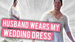 HUSBAND WEARS MY WEDDING DRESS   Shawn Johnson