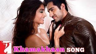 Khamakhaan Song | Bewakoofiyaan | Ayushmann Khurrana | Sonam Kapoor | Neeti Mohan