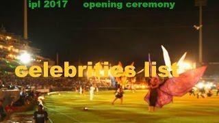 ipl 2017 opening ceremony celebrities list