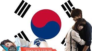 Những Sự Thật Thú Vị Về Đất Nước Hàn Quốc
