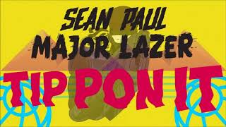 Sean Paul feat. Major Lazer - Tip Pon It (10 Hour Version)