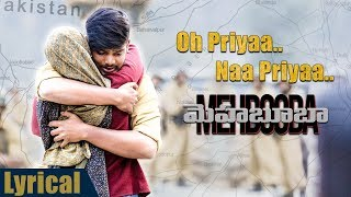 Oh Priyaa Na priyaa Lyrical Song  | Mehbooba Songs | Puri Jagannadh , Akash Puri , Sandeep Chowta