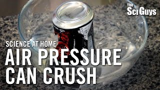 The Sci Guys: Science at Home - SE2 - EP2: Air Pressure Can Crush - Can Implosions