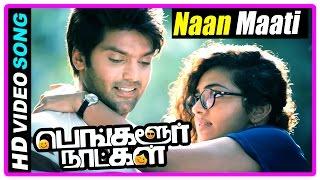 Bangalore Naatkal Movie Scenes | Naan Maati Kondaen Song | Sri Divya argues with Rana | Bobby Simha
